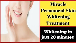 Miracle Skin Whitening treatment|apply it for 20 mints & Get white skin|100% Result(Urdu/Hindi)