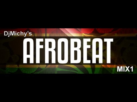 DjMichy -  Afrobeats Mix1  (Dj michy / dj michie ) ft. sarkodie,stonebwoy,wizkid,mreazi,davido