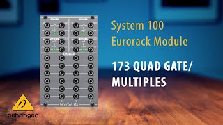 Behringer System 100 – 173 Quad Gate / Multiples Eurorack Module