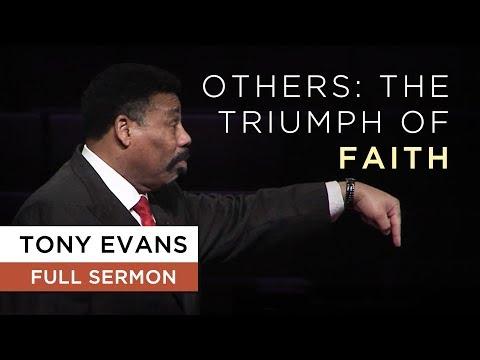 Others: The Triumph of Faith   Sermon by Tony Evans