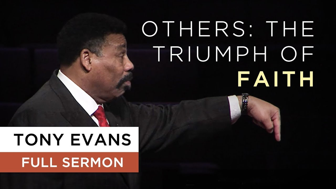 Others: The Triumph of Faith | Sermon by Tony Evans