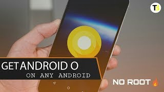 Get Android Oreo 8.0 On Any Android Phone | No Root