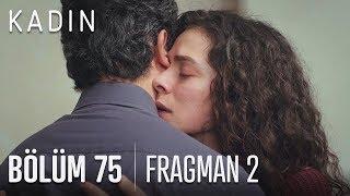 Kadın 75. Bölüm 2. Fragmanı