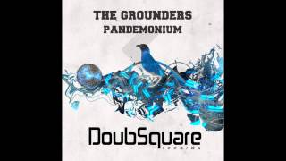 The Grounders - Pandemonium (Original Mix)