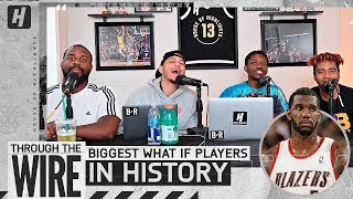 Biggest What If Players In NBA History | Through The Wire Podcast