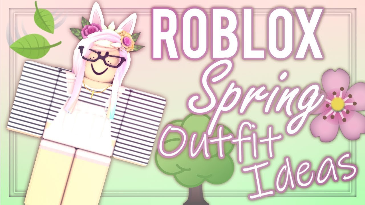 ROBLOX SPRING OUTFITS 2019 || Roblox Spring Outfit Ideas To Try