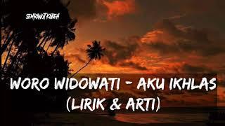 Woro Widowati - Aku Ikhlas (Lirik Dan Arti)