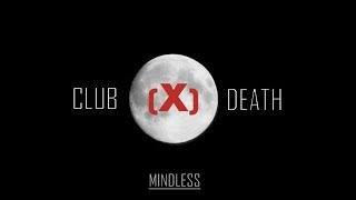 Club(X)Death - Mindless [Trance/Industrial/Electronic]