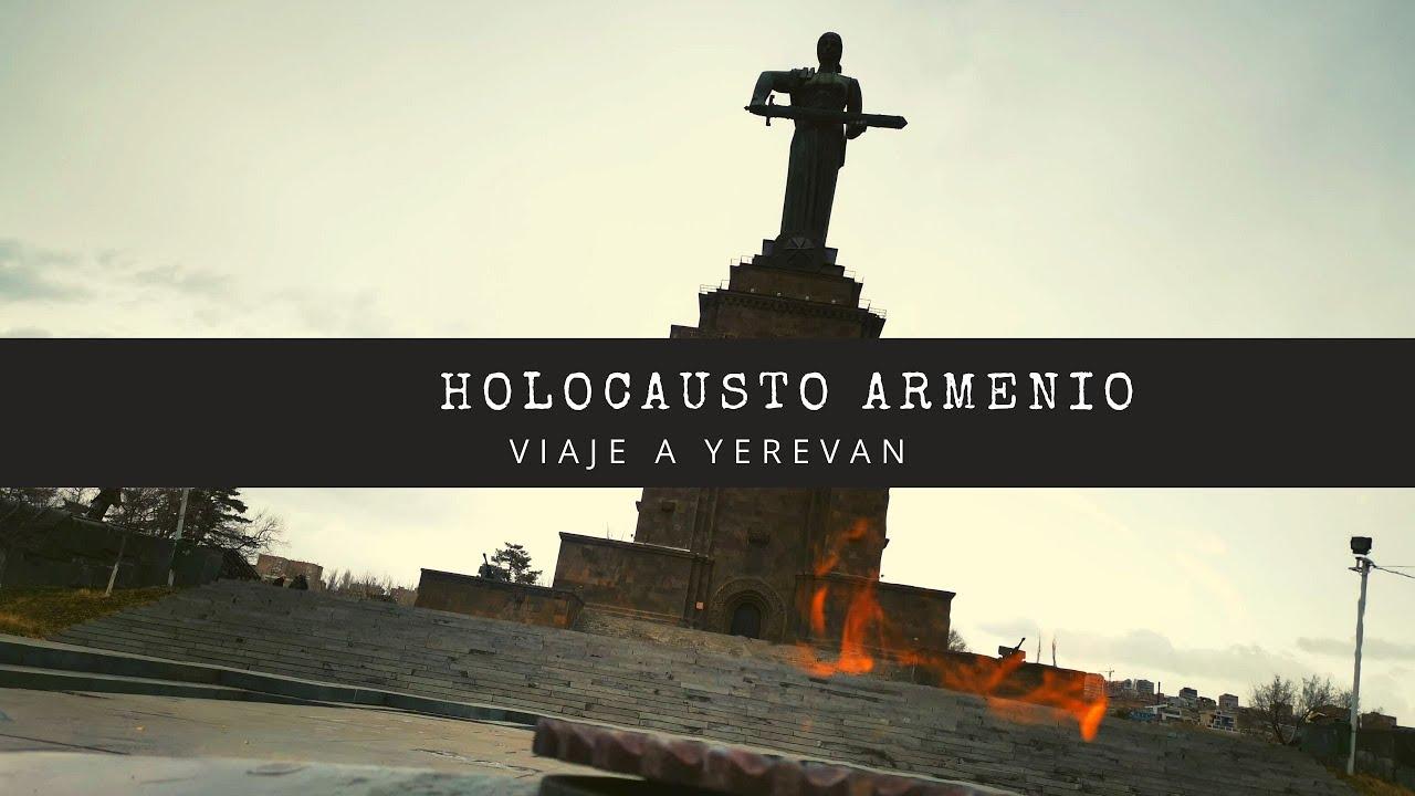 EL HOLOCAUSTO DE ARMENIA: YEREVAN 4K