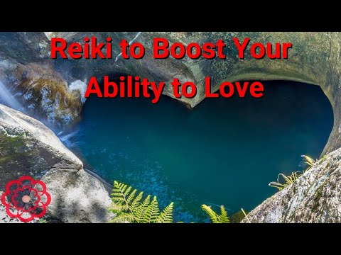 Reiki to Boost Your Ability to Love