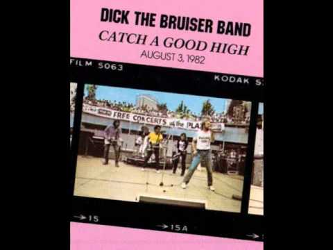 Catch A Good High -- Dick the Bruiser Band