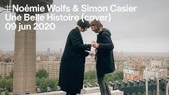 Noémie Wolfs & Simon Casier - Une Belle Histoire (Michel Fugain & Le Big Bazar cover)