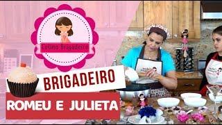 Brigadeiro Gourmet  ROMEU e  JULIETA