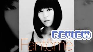 """Gambar cover UTADA HIKARU """"FANTÔME"""" ALBUM REVIEW   宇多田ヒカル「FANTÔME」アルバムレビュー"""