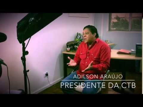 Adilson Araújo, presidente da CTB, fala sobre os Acordo de Leniência.