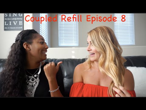 Download COUPLED Refill ~ Episode 8 with Domonique & Alicia!