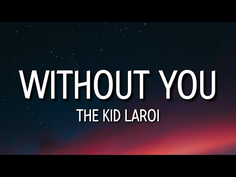the kid laroi - without you (lyrics) | so there you go oh can't make a wife [tiktok song]