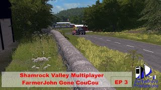 FS17: Shamrock Valley Multiplayer - Farmer John Gone CouCou - EP 3