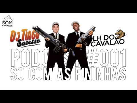 PODCAST 001 SÓ BEAT FINO LIGHT [DJS LH DO CAVALÃO & TIAGO SUCESSO] SOM CAPIXABA 2017