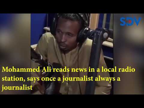 Mohammed Ali reads news in a local radio station, says once a journalist always a journalist