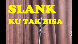 KU TAK BISA - SLANK ( FASYHA COVER )