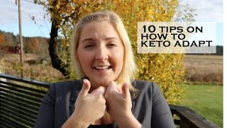 10 Tips on how to KETO ADAPT!