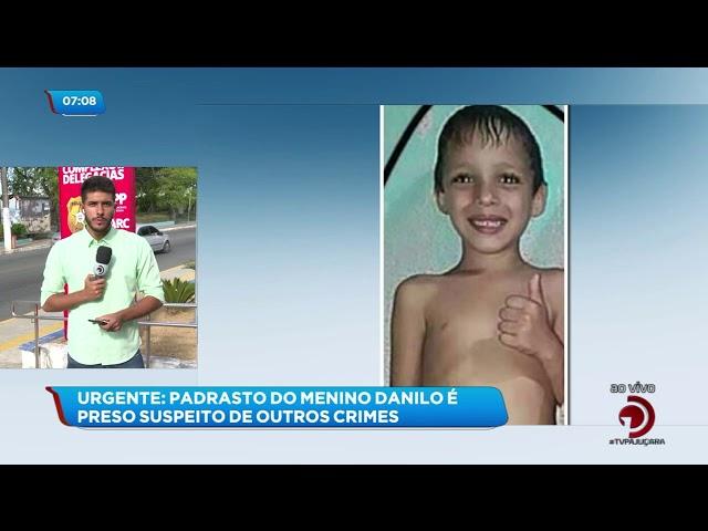 Caso Danilo: Padrasto menino é preso acusado de outros crimes