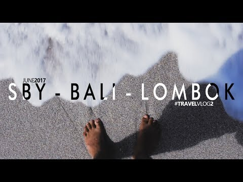 SURABAYA - BALI - LOMBOK || CINEMATIC VIDEO