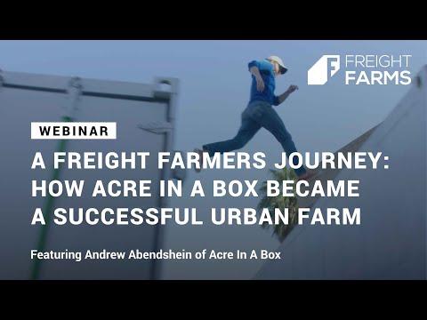 A Freight Farmer Journey: Acre in a Box Webinar