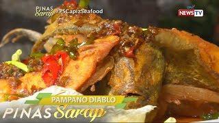 Pinas Sarap: Mutya ng Capiz at Pampano Diablo, paano iniluluto?