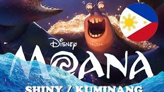 """Disney's MOANA - Filipino Translation """"Shiny/Kuminang"""""""