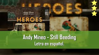 Andy Mineo - Still Bleeding. Letra en Español