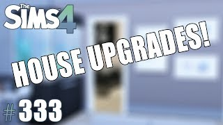 HOUSE UPGRADES - The Sims 4: Part 333