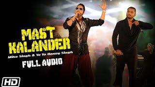 Mast Kalander | Full Audio | Mika Singh | Yo Yo Honey Singh | Latest Punjabi Song 2020