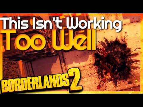 This Isn't Working Too Well | 4K | Borderlands 2 #14