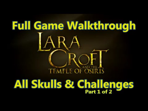 Lara Croft And The Temple Of Osiris - Full Walkthrough (all Challenges)