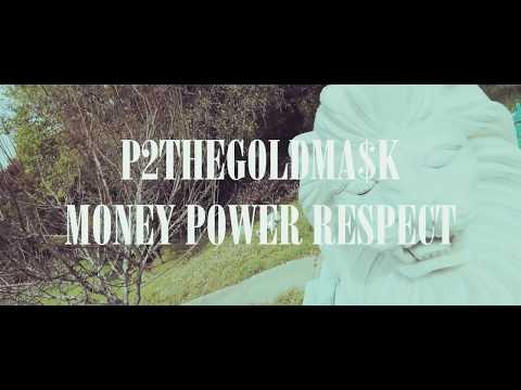 P2THEGOLDMA$K - Money Power Respect (Official Music Video)
