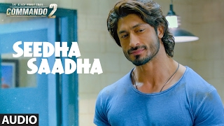 Commando 2 : Seedha Saadha (Full Audio Song) | Vidyut Jammwal, Adah Sharma, Esha …