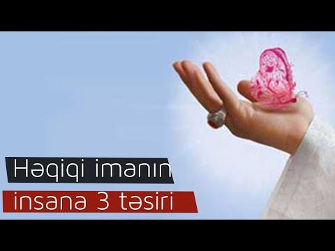Həqiqi imanın insana 3 təsiri