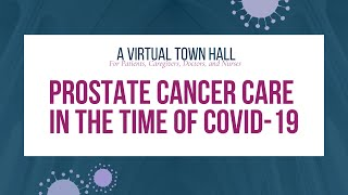 A Virtual Town Hall | Prostate Cancer Care in the Time of COVID-19
