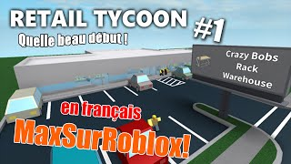 [FR] ROBLOX (c) Retail Tycoon #1 What a great start!