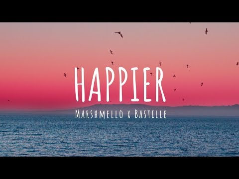 I want to see you smile - Marshmello ft. Bastille - Happier (Lyrics)