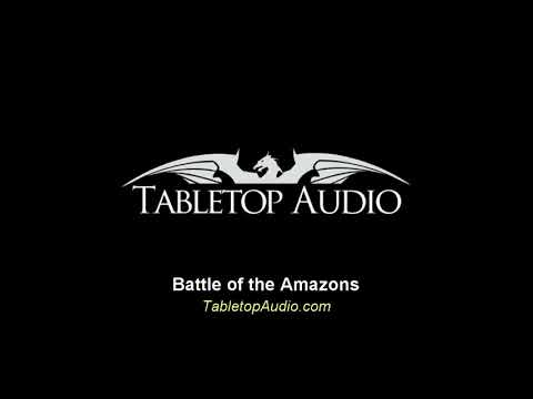Tabletop Audio - Battle Of The Amazons
