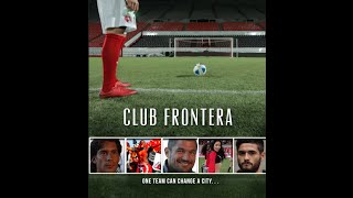 Club Frontera - The Xolos documentary (Trailer)