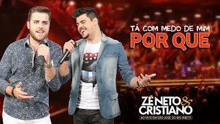 Zé Neto e Cristiano - Tá Com Medo De Mim Porque? - (DVD Ao vivo em São José do Rio Preto)