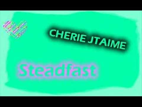 cherie jtaime -steadfast