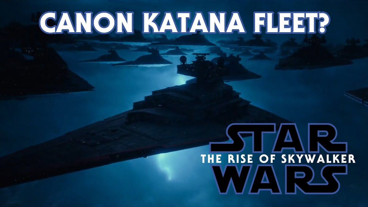 Will The Canon Version Of The Katana Fleet Be In The Rise Of Skywalker Youtube