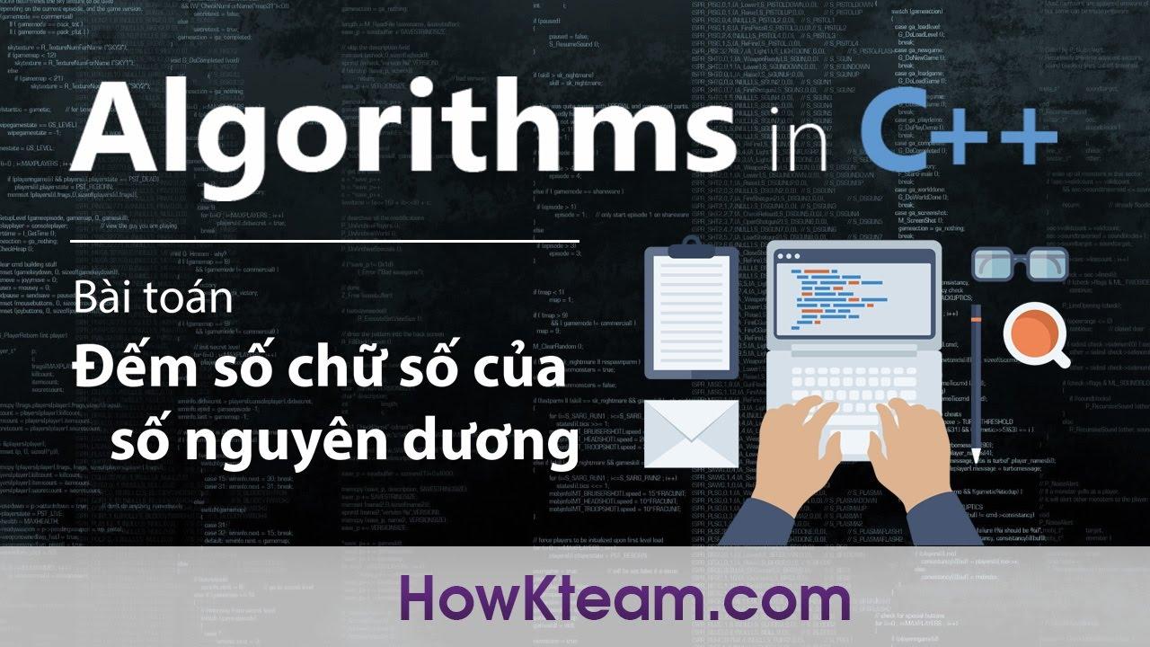 [Bài tập kinh điển trong lập trình C++] - Bài 05: Đếm số chữ số của số nguyên dương | HowKteam