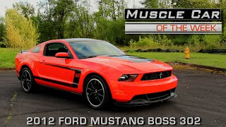 Muscle Car Of The Week Video Episode #168:  2012 Ford Mustang BOSS 302 Tooling Tryout #1 V8TV