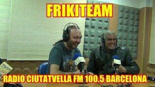 RADIO FRIKITEAM DESDE ENERO 2015 RADIO CIUTAT VELLA FM100.5